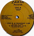 Eric B. featuring Rakim - Eric B. is President-My Melody (Zakia Records-1986) (Side A).jpg