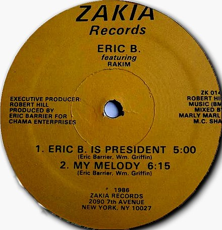 "Eric B. & Rakim began their critically acclaimed partnership in 1986 with the release of ""Eric B. is President"" / ""My Melody"". Eric B. featuring Rakim - Eric B. is President-My Melody (Zakia Records-1986) (Side A).jpg"