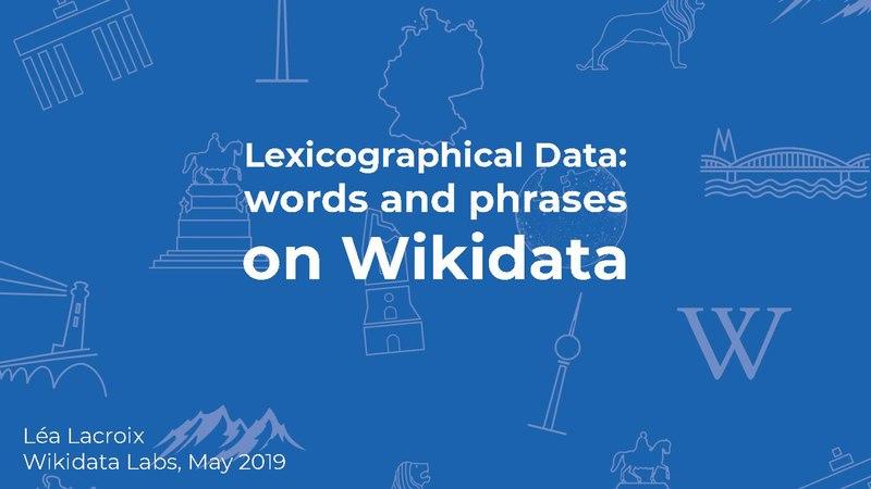 File:LexData Wikidata Labs May 2019.pdf