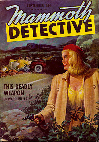 """Whit Masterson - The Wade Miller novella """"This Deadly Weapon"""" was the cover story for the September 1946 issue of Mammoth Detective"""