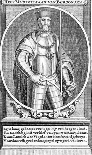 Marquis of Veere and Flushing - Maximilian of Burgundy