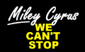We Can't Stop - Miley Cyrus.png