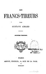 Gustave Aimard : Les Francs-tireurs