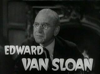 Edward Van Sloan American film character actor