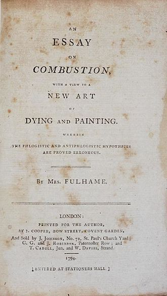 Elizabeth Fulhame - An essay on combustion : with a view to a new art of dying and painting. Wherein the phlogistic and antiphlogistic hypotheses are proven erroneous, 1794