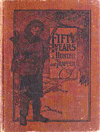 Fifty Years a Hunter and Trapper cover