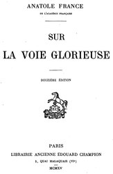 Anatole France: Sur la voie glorieuse