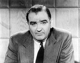 McCarthyism - Senator Joseph McCarthy