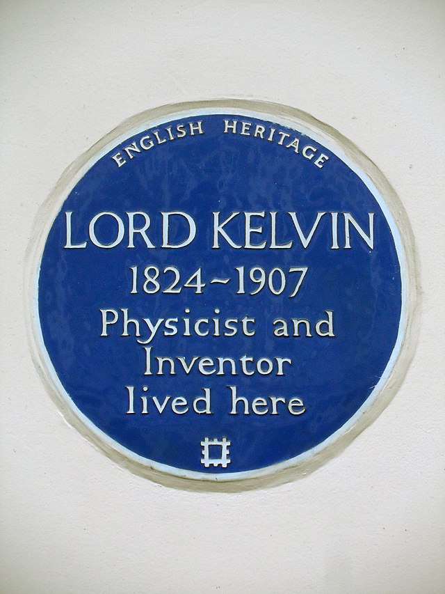 William Thomson blue plaque - Lord Kelvin 1824-1907 physicist and inventor lived here