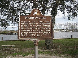 Madisonville, Louisiana - Historical marker next to the Tchefuncte River includes a reference to General Andrew Jackson's stop here late in 1814, en route to the Battle of New Orleans. David B. Morgan and other Madisonville residents were among the American defense forces at New Orleans; several of the men are buried in the historic Madisonville Cemetery.