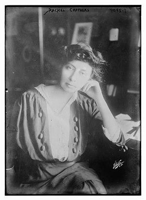 Rachel Crothers - Rachel Crothers circa 1915