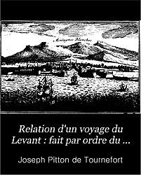 Joseph Pitton de Tournefort: Relation d'un voyage du Levant