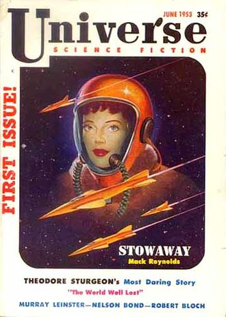Mack Reynolds - Reynolds's novelette Stowaway was the cover story in the debut issue of Universe Science Fiction in June 1953