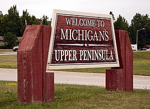 Upper Peninsula of Michigan - Upper Peninsula welcome sign