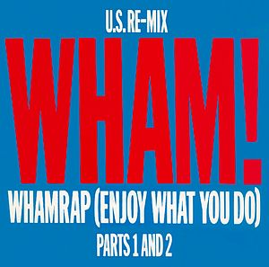 "George Michael - The single sleeve for the US remix of the top 10 hit ""Wham Rap!"""