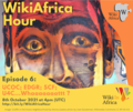 WikiAfrica Hour Episode 6 social media post.png