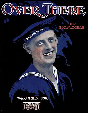Over There - Sheet music from 1917 featuring sailor William J. Reilly of the USS ''Michigan''.
