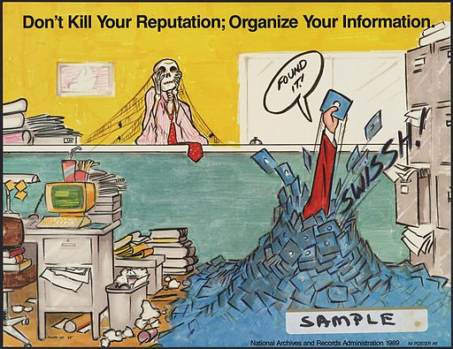Don't kill your reputation, organize your information - NARA - 518156
