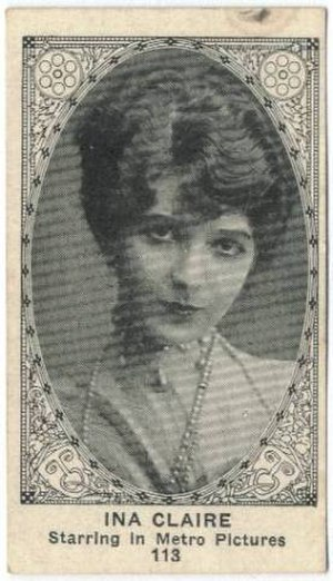 Ina Claire - Ina Clare pictured on a movie card (1922)