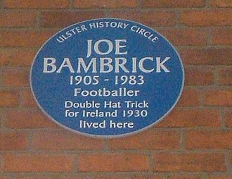 Ireland national football team (1882–1950) - Blue plaque noting six goal hero Bambrick's home in Belfast