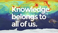 Knowledge belongs to all of us ou « La connaissance appartient à tous »