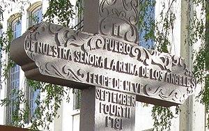"""El Pueblo de Los Ángeles Historical Monument - Inscription on historical marker """"EL PUEBLO DE NUESTRA SEÑORA LA REINA DE LOS ÁNGELES FELIPE DE NEVE SEPTEMBER FOURTH 1781"""""""