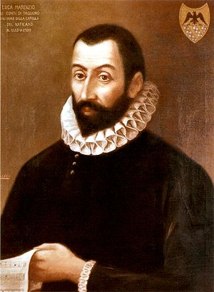Madrigal - Luca Marenzio, a highly influential composer of madrigals in the last two decades of the 16th century