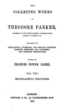The collected works of Theodore Parker volume 8.djvu