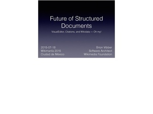 Wikimania 2015 - Brion Vibber - Future of Structured Documents.pdf