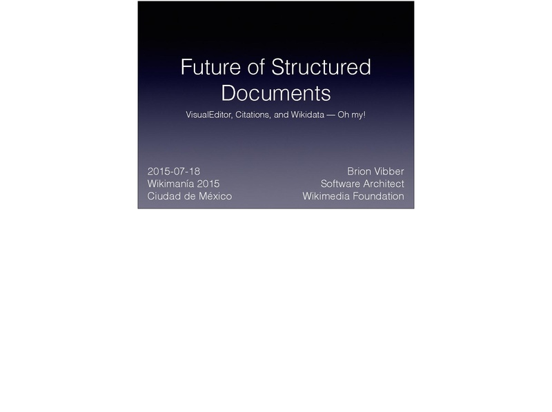 File:Wikimania 2015 - Brion Vibber - Future of Structured Documents.pdf