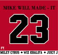 23 Cover - Mike Will Made It.png