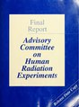 Advisory Committee on Human Radiation Experiments - final report (IA advisorycommitte00unit).pdf