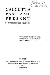 Kathleen Blechynden: Calcutta, Past and Present