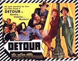 "Movie poster with a border of diagonal black and white bands. On the upper right is a tagline: ""He went searching for love ... but fate forced a DETOUR to Revelry ... Violence ... Mystery!"" The image is a collage of stills: a man playing the clarinet; a smiling man and woman in evening dress; the same man, with a horrified expression, holding the body of another man with a bloody head injury; the body of a woman, asleep or dead, splayed out over the end of a bed, a telephone beside her; leaning against either side of a lamppost, the same man a third time, wearing a green suit and tie and holding a cigarette, and a woman wearing a knee-length red dress and black pumps, smoking. Credits at the bottom feature the names of three actors: Tom Neal, Ann Savage, and Claudia Drake."