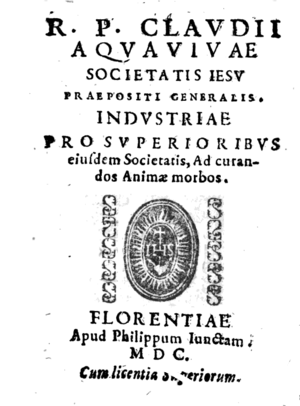 Claudio Acquaviva - Acquaviva's manual for Jesuit spiritual directors appeared at the Giuntine press Florence, 1600. It contains his Jesuit dictum: Fortiter in re suaviter in modo