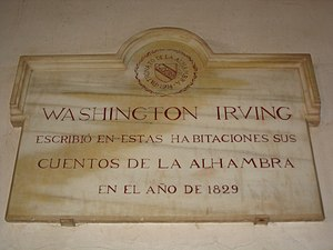 "Tales of the Alhambra - Commemorative plaque at the Alhambra, saying ""Washington Irving wrote his Tales of Alhambra in these rooms in 1829"" in Spanish"