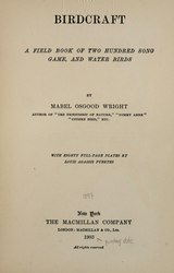 Mabel Osgood Wright: Birdcraft: a field book of two hundred song, game, and water birds