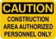 CAUTION construction Area Authorized Personnel Only.png