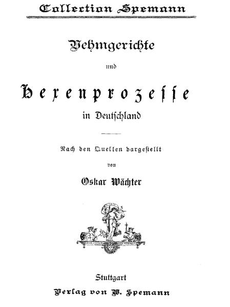 File:De Vehmgerichte und Hexenprozesse in Deutschland Wächter.djvu