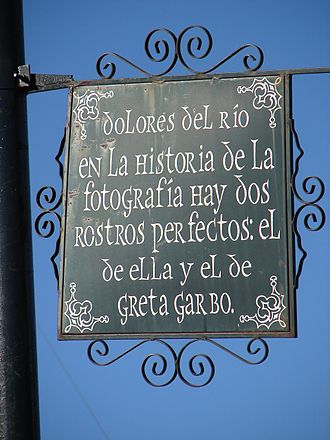 Dolores del Río - Commemorative plaque at the house where Dolores del Río was born, situated in Durango City, Mexico. It reads: Dolores del Rio. In the history of photography there are two perfect faces: hers and Greta Garbo's