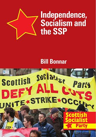 Scottish Socialist Party - Independence, Socialism and the SSP pamphlet cover