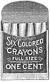 Six Colored Crayons, Full Size, One Cent, 1896.jpg