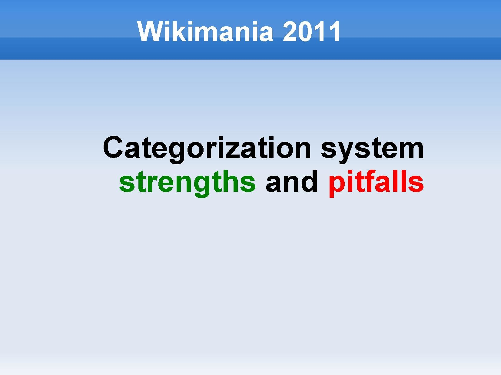 Wikimania 2011 Categorization system strengths and pitfalls.pdf