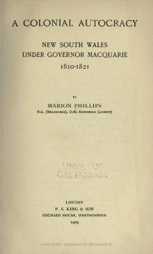 A colonial autocracy, New South Wales under Governor Macquarie, 1810-1821.djvu