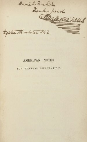 "American Notes - Title page inscribed by the author to illustrator ""Daniel Maclise From his friend Charles Dickens, Eighteenth October 1842,"" one day prior to its official publication."