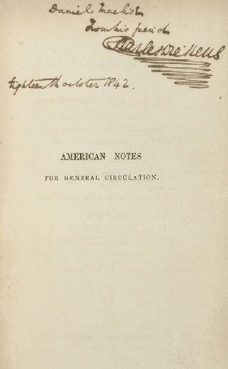 """American Notes - Title page inscribed by the author to illustrator """"Daniel Maclise From his friend Charles Dickens, Eighteenth October 1842,"""" one day prior to its official publication."""