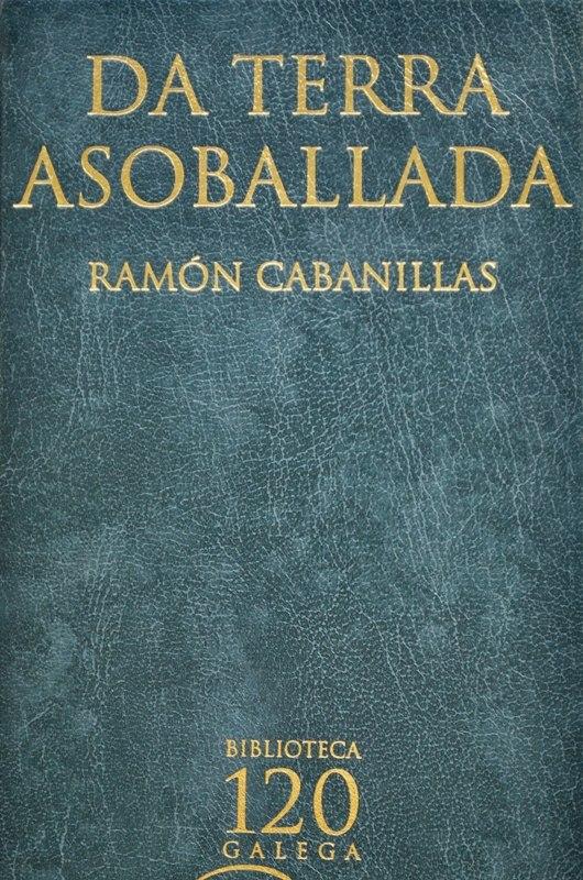 Da terra asoballada, edición na Biblioteca Galega 120.
