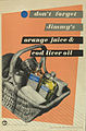 Don't Forget Jimmy's Orange Juice and Cod Liver Oil Art.IWMPST20671.jpg