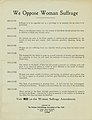 "Flier titled ""We Oppose Woman Suffrage"" printed by the Woman Anti-Suffrage Association of New York, ca. 1916.jpg"