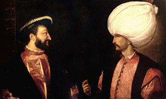 Francis I (left) and Suleiman the Magnificent (right) initiated a Franco-Ottoman alliance. Both were separately painted by Titian circa 1530. Francois I Suleiman.jpg